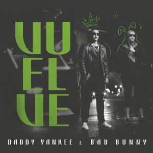 Daddy Yankee Ft. Bad Bunny - Vuelve MP3
