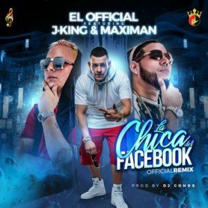 El Official Ft. J King Y Maximan - La Chica Del Facebook Remix MP3