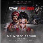 Freshh Ft. Baby Johnny - Malianteo Freshh Remix MP3