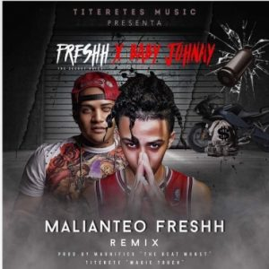Freshh Ft. Baby Johnny - Malianteo Freshh Remix MP3