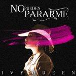 Ivy Queen - No Pueden Pararme MP3