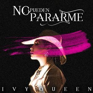 Ivy Queen - No Pueden Pararme MP3