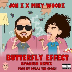 Jon Z Ft. Miky Woodz - Buterfly Effect Spanish Remix MP3