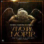 Kendo Kaponi Ft. Oneill - Vivo Pa Morir MP3