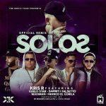 Kris R Ft. Guelo Star, Sammy Y Falsetto, Maximan, Franco El Gorila - Solos Remix MP3