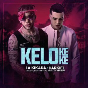 La Kikada Ft. Darkiel - Ke Lo Ke Ke MP3