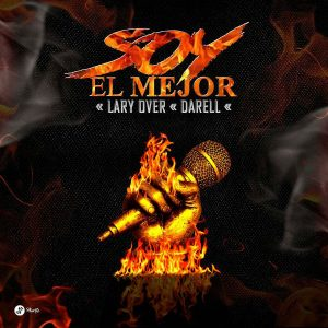 Lary Over Ft. Darell - Soy El Mejor MP3