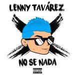 Lenny Tavarez - No Se Nada MP3