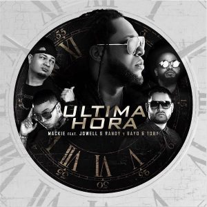 Mackie Ft. Jowell Y Randy, Rayo Y Toby - Ultima Hora MP3