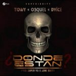 Towy Ft. Osquel, Dvice - Donde Estan MP3