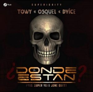 Towy Ft. Osquel, Dvice - Donde Estan MP3