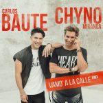 Carlos Baute Ft. Chyno Miranda - Vamo A La Calle Remix MP3