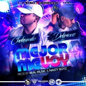 Chekamilo Ft. Delirious - Mejor Me Voy MP3