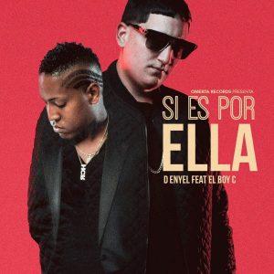 D-Enyel Ft. El Boy C - Si Es Por Ella MP3