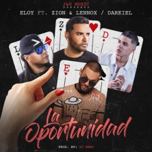 Eloy Ft. Zion Y Lennox, Darkiel - La Oportunidad MP3