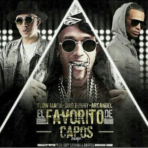 Flow Mafia Ft. Arcangel, Bad Bunny - El Favorito De Los Capos Remix MP3