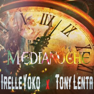 Irelle Yoko Ft. Tony Lenta - Medianoche MP3