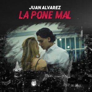 Juan Alvarez - La Pone Mal MP3