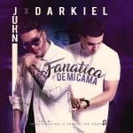 Juhn El All Star Ft. Darkiel - Fanatica De Mi Cama MP3