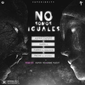 Kendo Kaponi Ft. Darell, Juanka El Problematik, Pacho - No Somos Iguales MP3