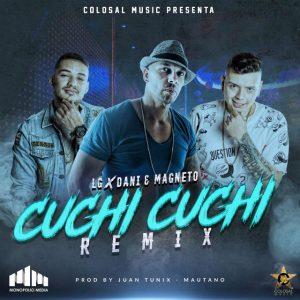 LG Ft. Dani Y Magneto - Cuchi Cuchi MP3