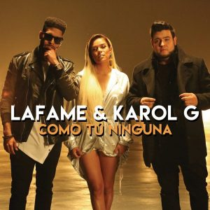 Lafame Ft. Karol G - Como Tú Ninguna MP3