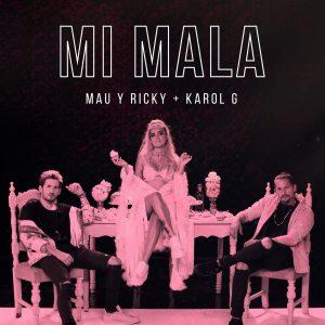 Mau Y Ricky Ft. Karol G - Mi Mala MP3