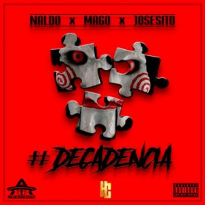 Naldo Ft. Mago, Josesito - Decadencia MP3