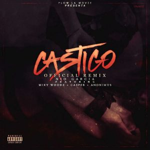 Nio Garcia Ft. Miky Woodz, Casper, Anonimus - Castigo Remix MP3