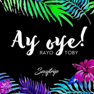 Rayo Y Toby Ft. Mozart La Para - Ay Oye Remix MP3