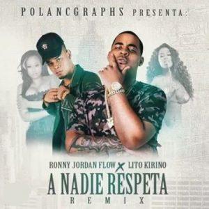 Ronny Jordan Flow Ft. Lito Kirino - A Nadie Respeta Remix MP3