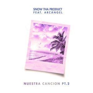 Snow Tha Product Ft. Arcángel - Nuestra Canción Parte 2 MP3