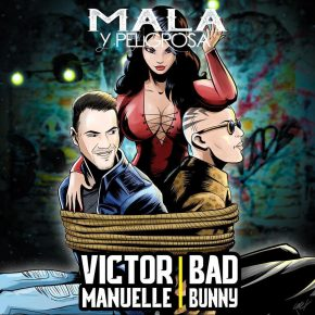 Victor Manuelle Ft. Bad Bunny - Mala Y Peligrosa MP3