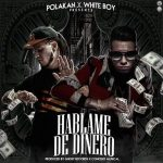 White Boy Ft. Polakan - Hablame De Dinero MP3
