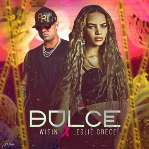 Wisin Ft. Leslie Grace - Dulce MP3