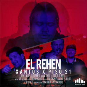 Xantos Ft Piso 21 - El Rehen MP3