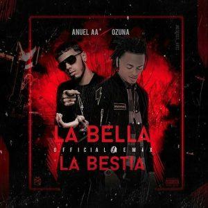 Anuel AA Ft. Ozuna - La Bella Y La Bestia Remix MP3