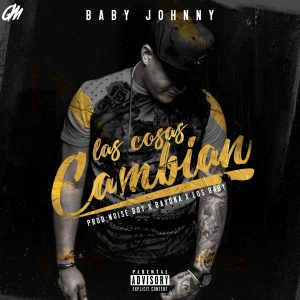 Baby Johnny - Las Cosas Cambian MP3