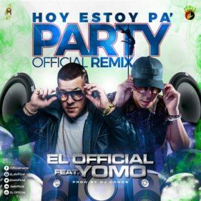El Official Ft. Yomo - Hoy Estoy Pa Party MP3