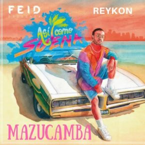 Feid Ft. Reykon - Mazucamba MP3
