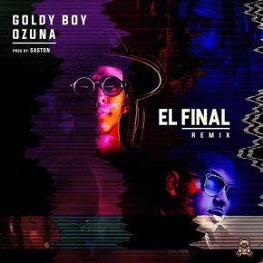 Goldy Boy Ft. Ozuna - El Final Remix MP3