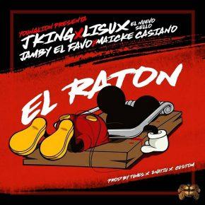J King Ft. Lisux, Jamby El Favo Y Maicke Casiano - El Ratón MP3