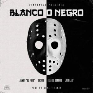 Jamby El Favo Ft. Casper Magico, Ele A El Dominio, John Jay - Blanco O Negro MP3