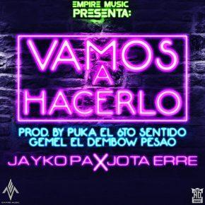 Jayko Pa Ft. Jota Erre - Vamos A Hacerlo MP3