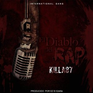 Killa87 Ft. EZ El Ezeta - El Diablo Del Rap MP3