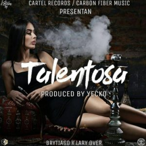 Lary Over Ft. Brytiago - Talentosa MP3