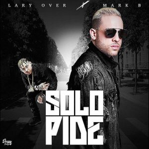Lary Over Ft. Mark B - Solo Pide MP3