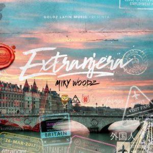 Miky Woodz - Extranjera MP3