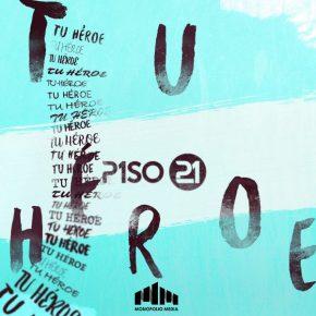 Piso 21 - Tu Héroe MP3