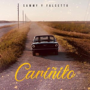 Sammy Y Falsetto - Cariñito MP3